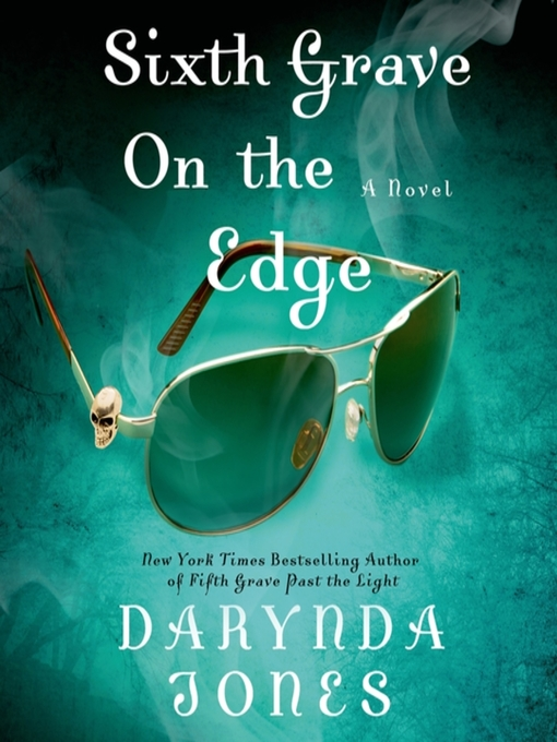 Title details for Sixth Grave on the Edge by Darynda Jones - Wait list